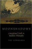 Moonshadows, Conventional Truth in Buddhist Philosophy by The Cowherds