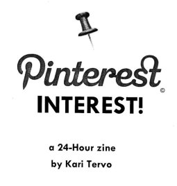 Pinterest Interest! Zine